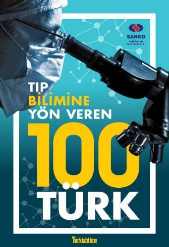Tıp Bilimine Yön Veren 100 Türk